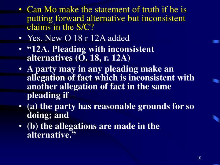 Can Mo make the statement of truth if he is putting forward alternative but inconsistent claims in the S/C?