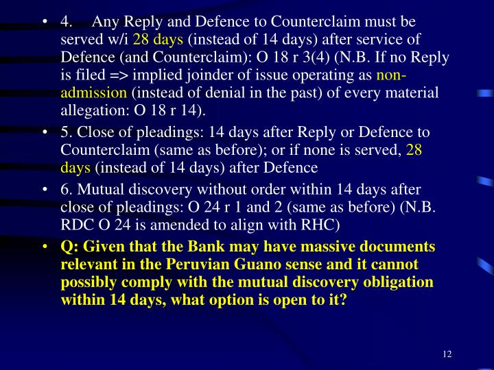 4.Any Reply and Defence to Counterclaim must be served w/i