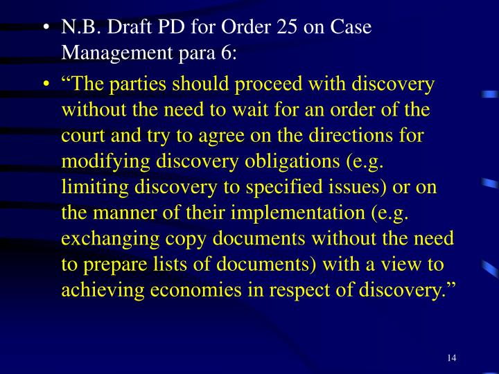 N.B. Draft PD for Order 25 on Case Management para 6:
