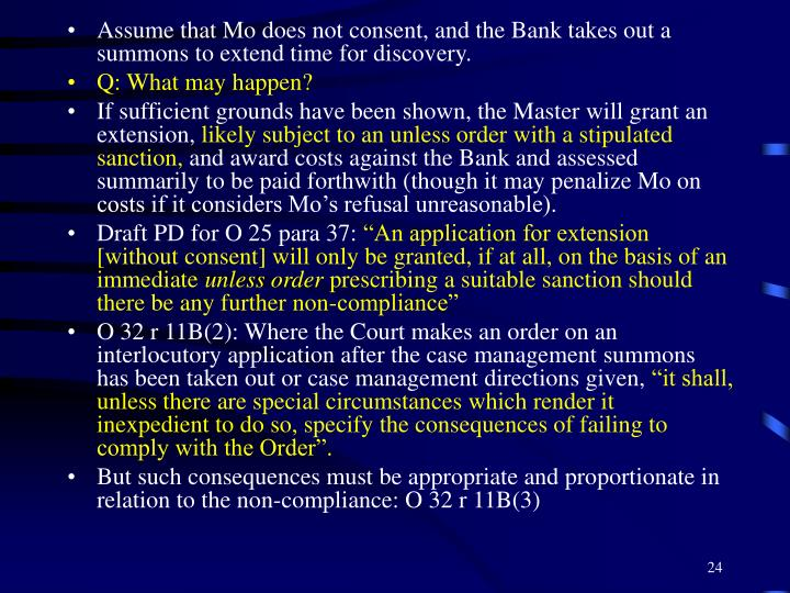 Assume that Mo does not consent, and the Bank takes out a summons to extend time for discovery.