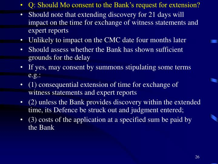 Q: Should Mo consent to the Bank's request for extension?