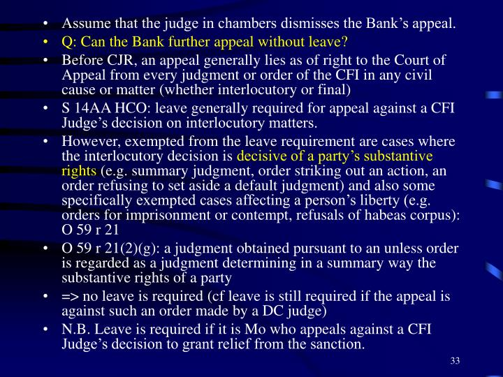 Assume that the judge in chambers dismisses the Bank's appeal.