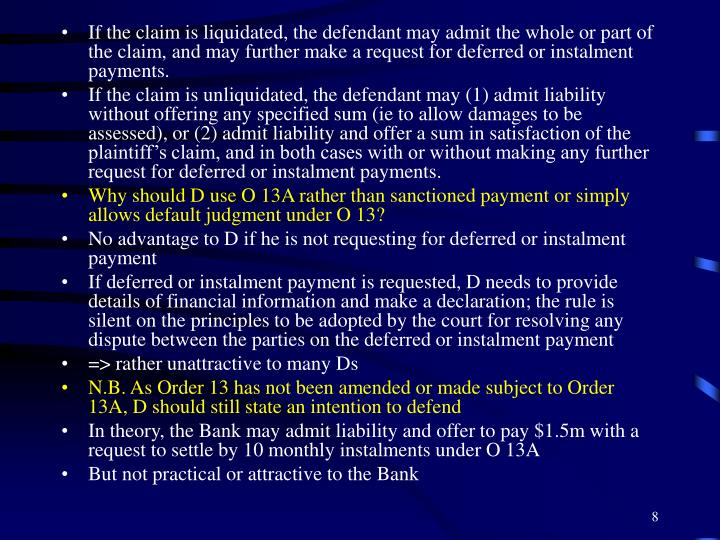 If the claim is liquidated, the defendant may admit the whole or part of the claim, and may further make a request for deferred or instalment payments.