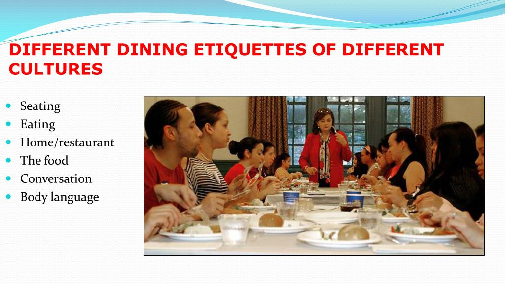 DIFFERENT DINING ETIQUETTES OF DIFFERENT CULTURES