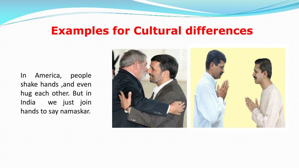 Examples for Cultural differences