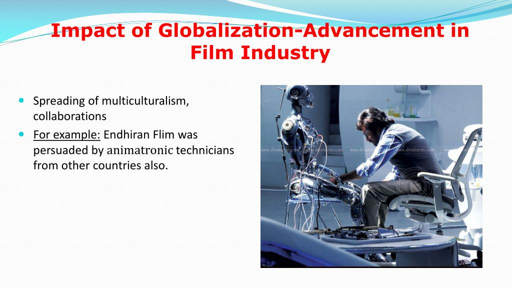 Impact of Globalization-Advancement in Film Industry