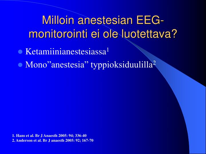Milloin anestesian EEG-monitorointi ei ole luotettava?