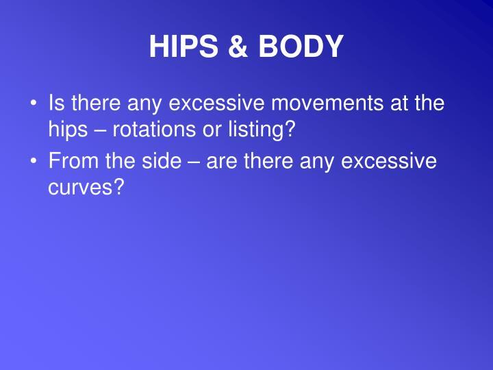 HIPS & BODY