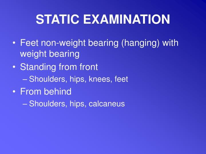STATIC EXAMINATION