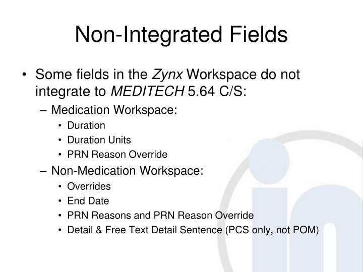 Non-Integrated Fields