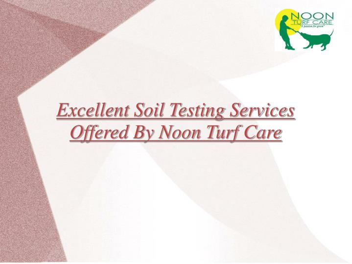 Excellent Soil Testing Services Offered By Noon Turf Care