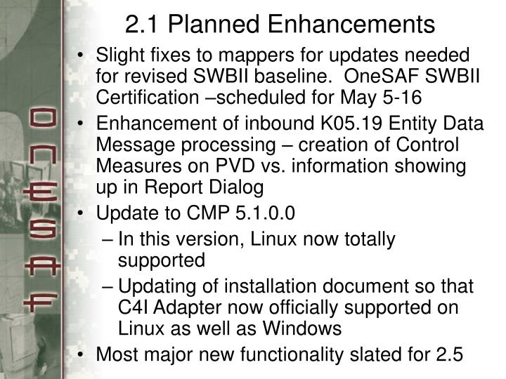 2.1 Planned Enhancements