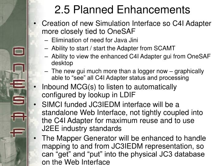 2.5 Planned Enhancements