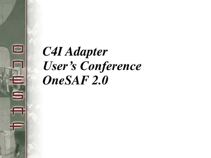 C4i adapter user s conference onesaf 2 0