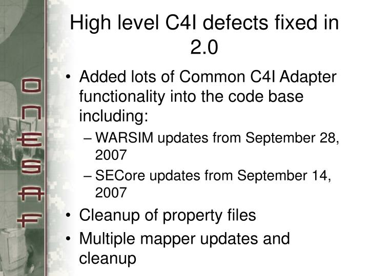 High level c4i defects fixed in 2 0