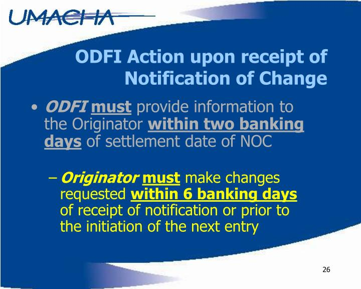 ODFI Action upon receipt of Notification of Change