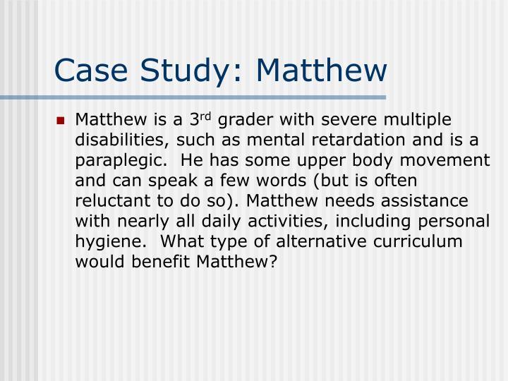 Case Study: Matthew