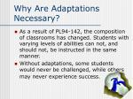 why are adaptations necessary