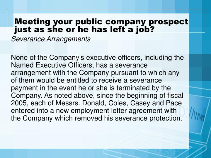 Meeting your public company prospect just as she or he has left a job?