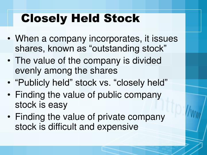 Closely Held Stock
