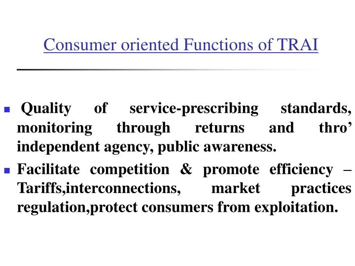 Consumer oriented functions of trai