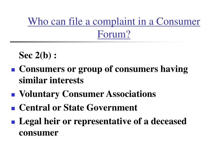 Who can file a complaint in a Consumer Forum?