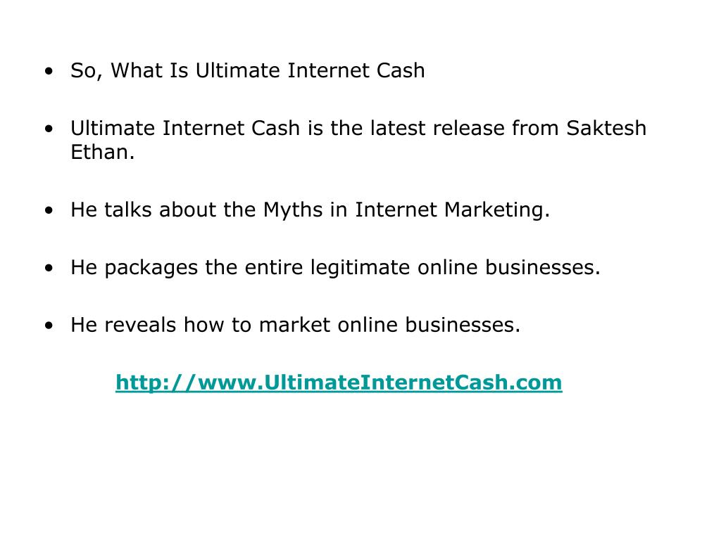 So, What Is Ultimate Internet Cash