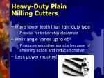 heavy duty plain milling cutters