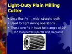 light duty plain milling cutter