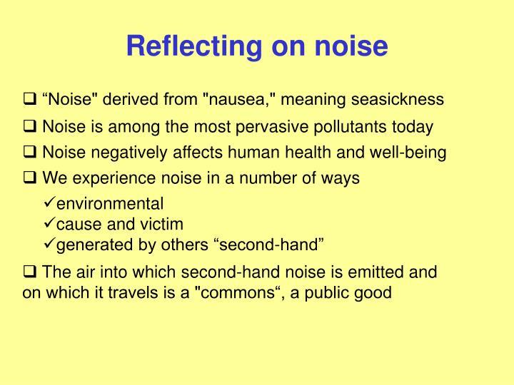 Reflecting on noise