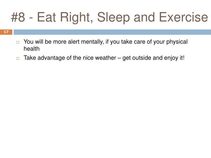 #8 - Eat Right, Sleep and Exercise