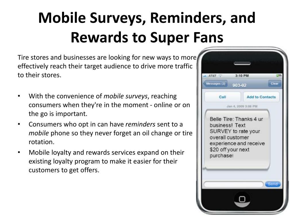 Mobile Surveys, Reminders, and Rewards to Super Fans