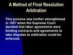a method of final resolution arbitration3