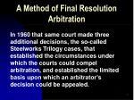 a method of final resolution arbitration4