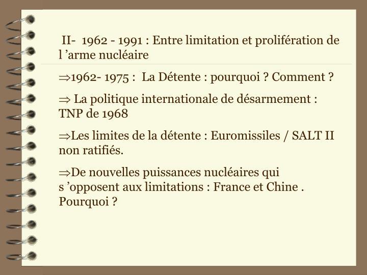 II-  1962 - 1991 : Entre limitation et prolifération de l'arme nucléaire