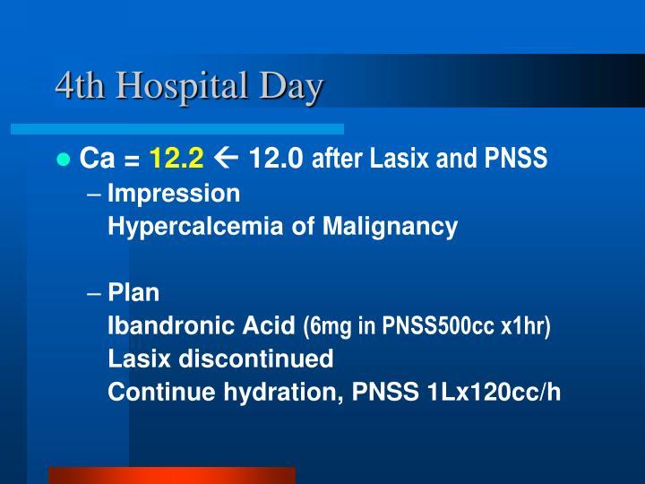 4th Hospital Day