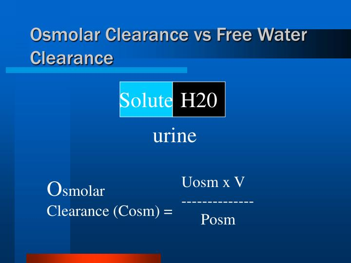 Osmolar Clearance vs Free Water Clearance