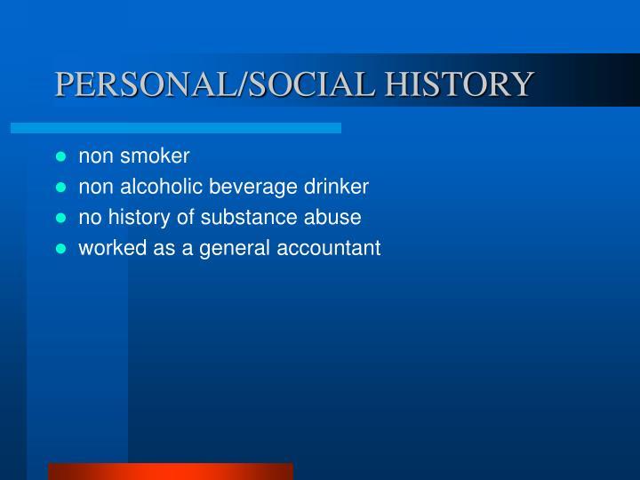 PERSONAL/SOCIAL HISTORY