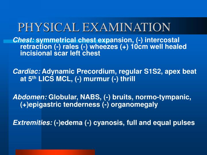 PHYSICAL EXAMINATION