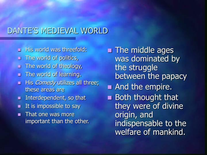 His world was threefold: