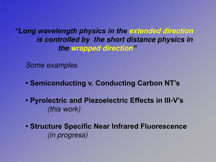 """""""Long wavelength physics in the"""