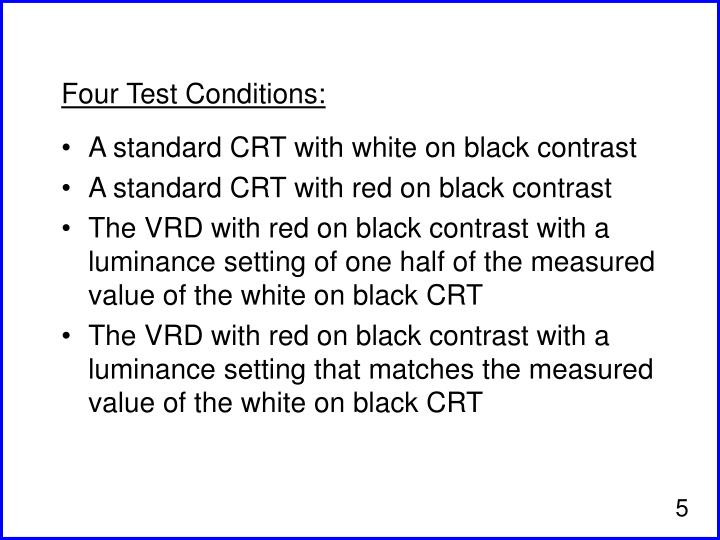 Four Test Conditions: