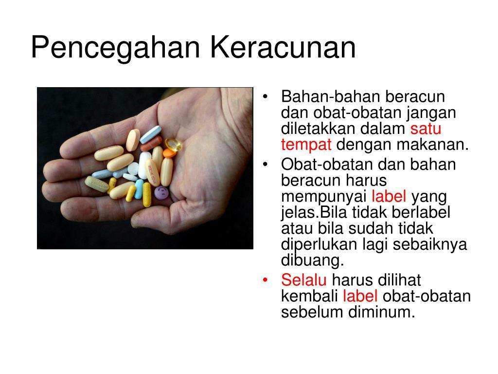 Bahan-bahan beracun dan obat-obatan jangan diletakkan dalam