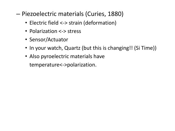 Piezoelectric materials (Curies, 1880)
