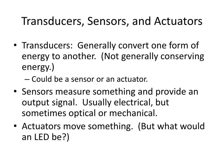 Transducers sensors and actuators