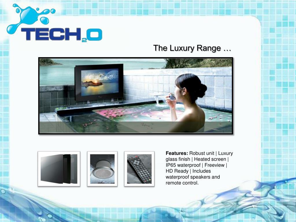 The Luxury Range …