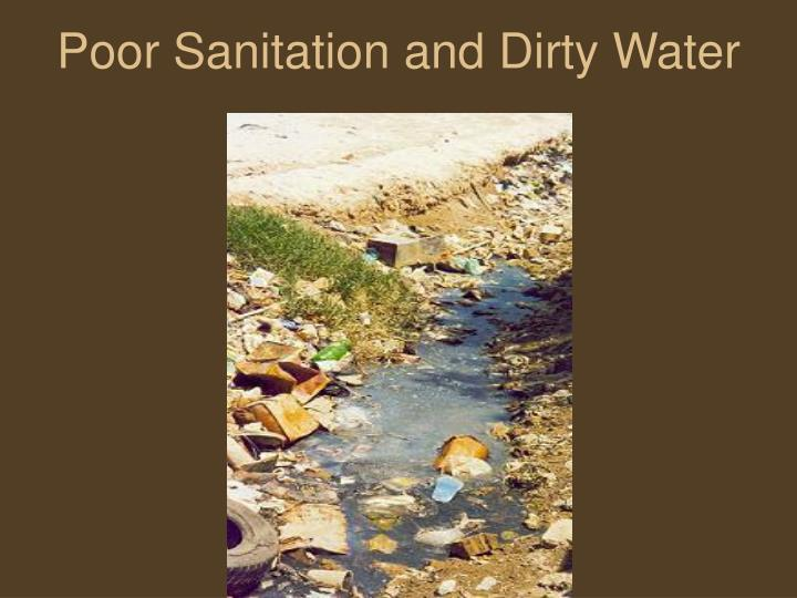 poor sanitation Poor sanitation is a root cause to the lack of access to education for girls as a result, they can not broke the cycle of poverty via.