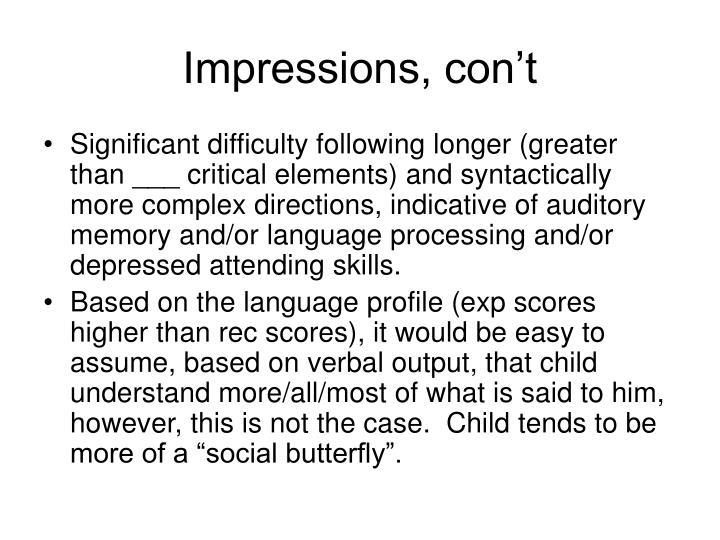 Impressions, con't