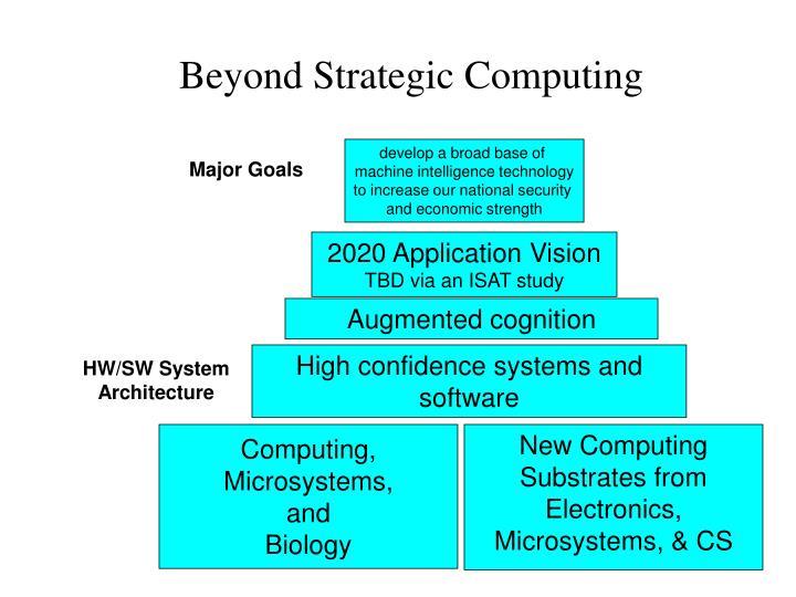 Beyond Strategic Computing