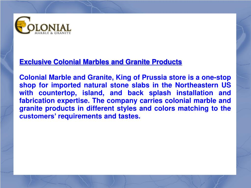 Exclusive Colonial Marbles and Granite Products